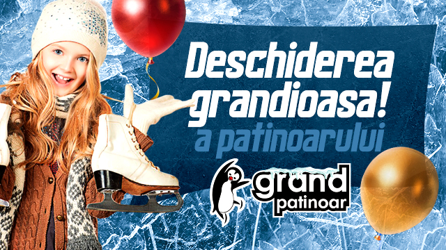 "Deschiderea patinoarul ""Grand Patinoar"" din CCA Grand Hall"